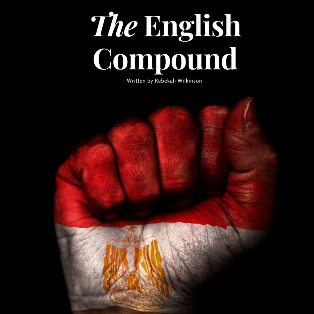 THE ENGLISH COMPOUND (UK) by Rebekah Wilkinson