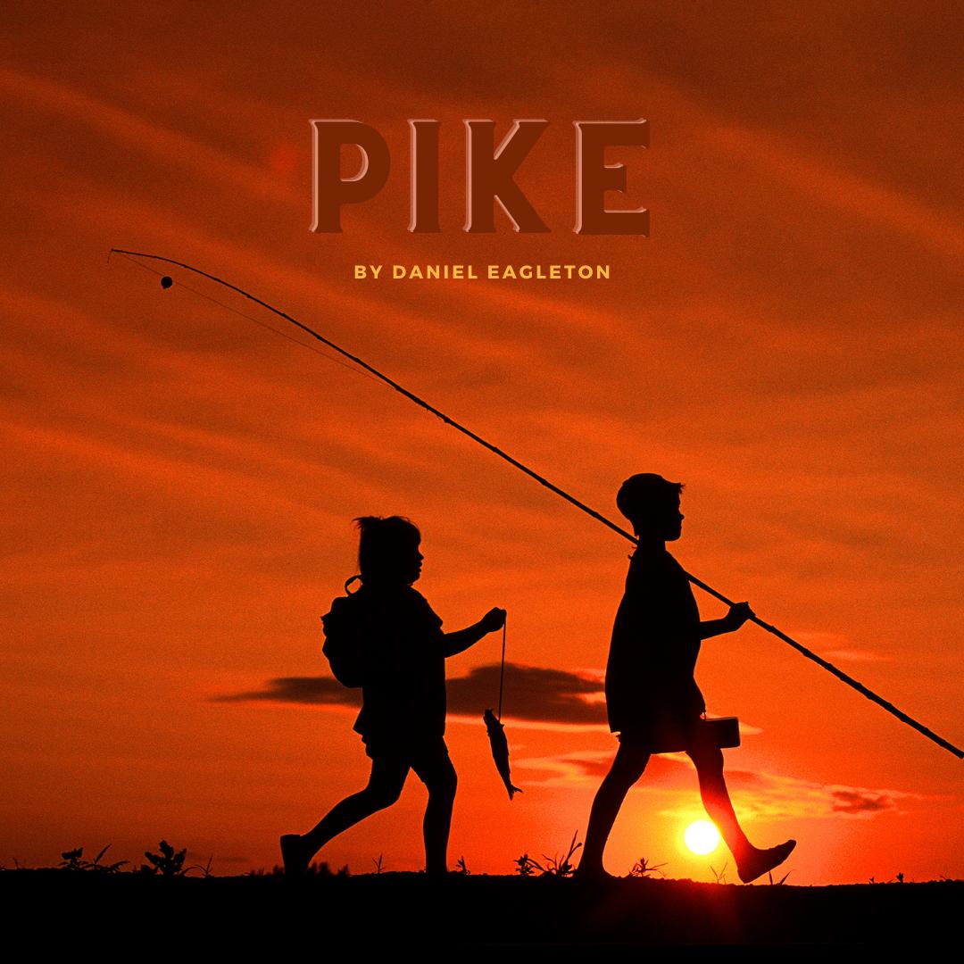 PIKE (UK) by Daniel Eagleton